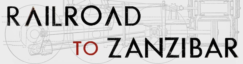 Railroad To Zanzibar